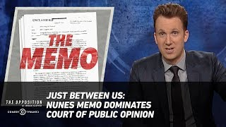 Download Just Between Us: Nunes Memo Dominates Court of Public Opinion - The Opposition w/ Jordan Klepper Video
