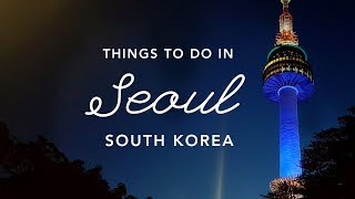 Download 10 Things To Do in Seoul, South Korea | Seoul Travel Guide Video