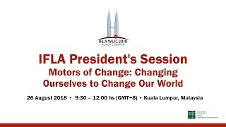 Download IFLA WLIC 2018: IFLA President's Session Video