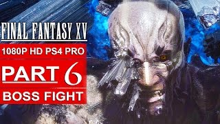 Download FINAL FANTASY 15 Gameplay Walkthrough Part 6 [1080p HD PS4 PRO] FINAL FANTASY XV BOSS FIGHT Video