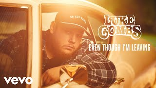 Download Luke Combs - Even Though I'm Leaving (Audio) Video