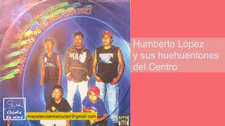 Download Humberto López y sus huehuentones del centro Video