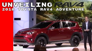 Download 2018 Toyota RAV4 Adventure Unveiling Video