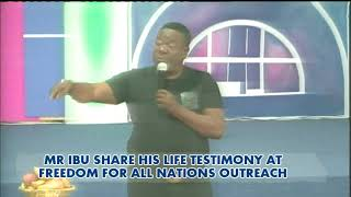 Download MR IBU LIFE TESTIMONY @ FREEDOM FOR ALL NATIONS OUTREACH Video