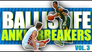 Download Ballislife Ankle Breakers Vol. 3!! The CRAZIEST Ankle Breakers & Crossover! Video