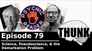 Download THUNK - 79. Science, Pseudoscience, & the Demarcation Problem Video