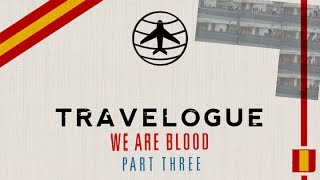 Download Travelogue - We Are Blood | Part 3: Barcelona Video
