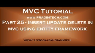 Download Part 25 Insert update delete in mvc using entity framework Video