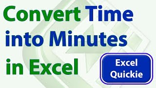 Download Excel Quickie 14 - Convert Time to Minutes in Excel Video
