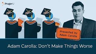 Download Adam Carolla: Don't Make Things Worse Video