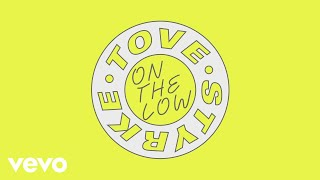 Download Tove Styrke - On the Low Video