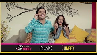 Download Unmarried | Episode - 7 Umeed | Webseries | POPxo Video