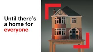 Download Until there's a home for everyone   campaigns   Shelter Video