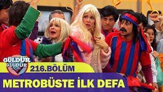 Download Güldür Güldür Show 216.Bölüm - Metrobüste İlk Defa Video