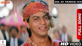 Download Dil Ki Tanhai Ko | Kumar Sanu | Chaahat | Shah Rukh Khan, Ramya Krishnan, Pooja Bhatt Video