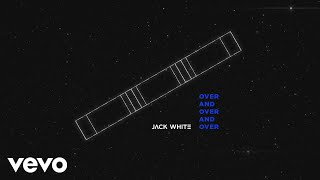 Download Jack White - Over and Over and Over (Audio) Video