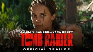 Download TOMB RAIDER - Official Trailer #1 Video