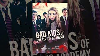Download Bad Kids Of Crestview Academy Video