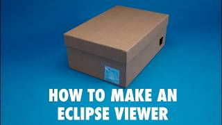 Download How to Make a Shoebox Solar Eclipse Viewer Video