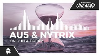 Download Au5 & Nytrix - Only In A Dream [Monstercat Release] Video