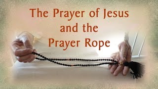 Download The Prayer of Jesus and the Prayer Rope Video