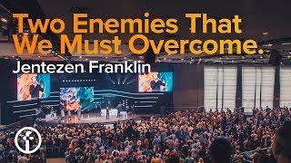Download Two Enemies That We Must Overcome | Pastor Jentezen Franklin Video