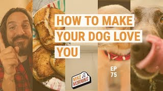 Download How to make your dog love you | MIKE IN THE MORNING | ep 75 Video