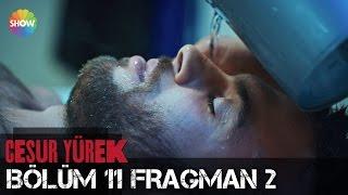 Download Cesur Yürek 11.Bölüm 2.Fragman Video