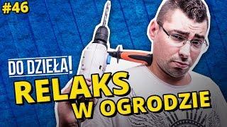 Download DO DZIEŁA! - RELAKS W OGRODZIE #3 Video