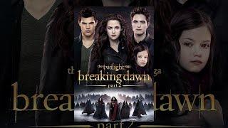 Download The Twilight Saga: Breaking Dawn Part 2 Video