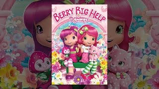 Download Strawberry Shortcake: The Berry Big Help Video