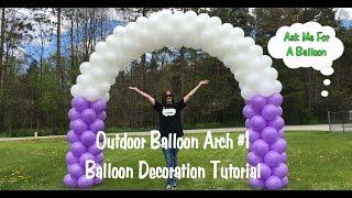 Download Outdoor Balloon Arch #1 - Balloon Decoration Tutorial Video