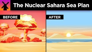 Download The Insane Plan to Build a Sea in the Sahara With Nukes Video