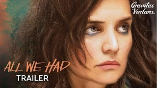 Download All We Had - Trailer Video