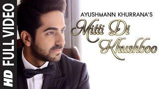 Download OFFICIAL: 'Mitti Di Khushboo' FULL VIDEO Song | Ayushmann Khurrana | Rochak Kohli Video