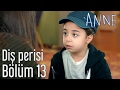 Download Anne 13. Bölüm - Diş Perisi Video