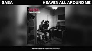 Download Saba - HEAVEN ALL AROUND ME Video