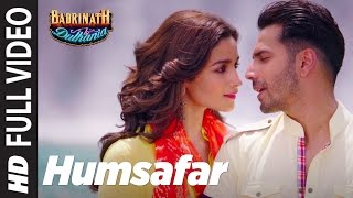 Download Humsafar (Full Video) | Varun & Alia Bhatt | Akhil Sachdeva | ″Badrinath Ki Dulhania″ Video