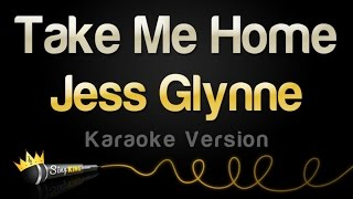 Download Jess Glynne - Take Me Home (Karaoke, Single Version) Video