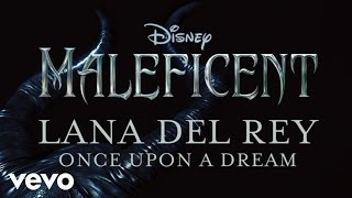 Download Lana Del Rey - Once Upon A Dream (From Maleficent) Video