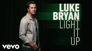 Download Luke Bryan - Light It Up (Audio) Video