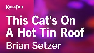 Download Karaoke This Cat's On A Hot Tin Roof - Brian Setzer * Video