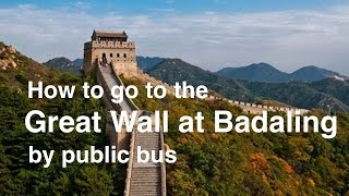 Download How to go to the Great Wall Badaling by public bus Video