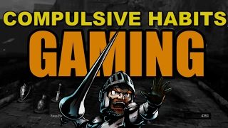Download 6 Compulsive Habits Gamers Have To Deal With Daily Video