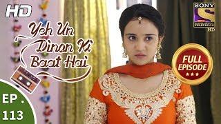 Download Yeh Un Dinon Ki Baat Hai - Ep 113 - Full Episode - 8th February, 2018 Video