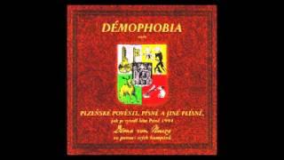 Download DÉMOPHOBIA - PLZEŇSKÉ POVĚSTI,PÍSNĚ A JINÉ PLÍSNĚ Video