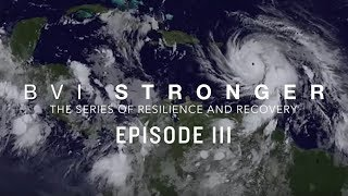 Download BVI Stronger | Episode 3 | Storm After the Storm Video