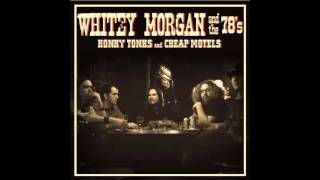 Download Whitey Morgan And The 78's - I'm on Fire Video