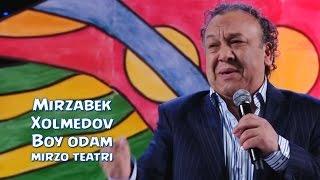 Download Mirzabek Xolmedov - Boy odam (Mirzo teatri) | Мирзабек Холмедов - Бой одам (Мирзо театри) Video