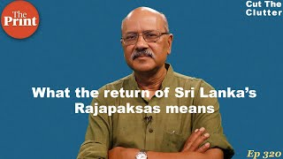 Download Dramatic turn In Sri Lanka's cluttered politics as Rajapaksas return & implications for India Video